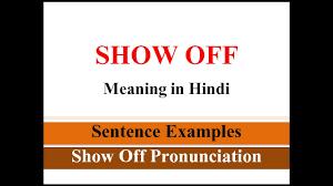 Show Off là gì và cấu trúc cụm từ Show Off trong câu Tiếng Anh