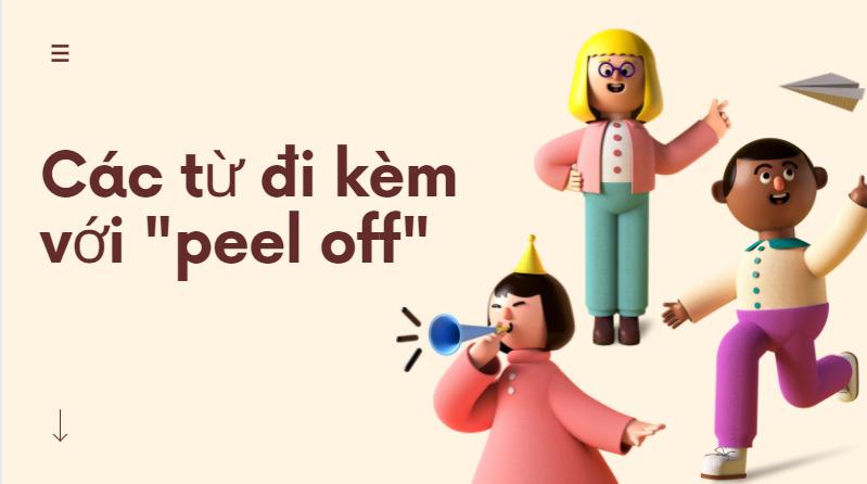 Peel Off là gì và cấu trúc cụm từ Peel Off trong câu Tiếng Anh