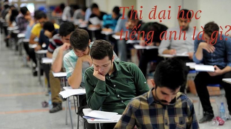 Kỳ thi đại học tiếng Anh là gì