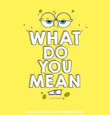what do you mean là gì
